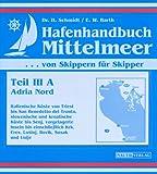 Hafenhandbuch Mittelmeer: Teil III A - Adria Nord - Hans Schmidt