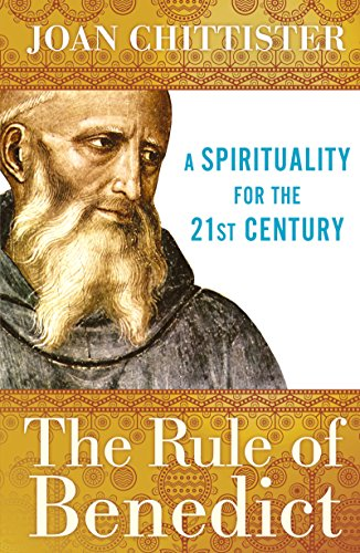 Rule of Benedict: A Spirituality for the 21st Century (Spiritual Legacy Series)