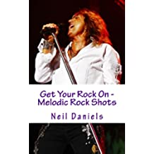 Get Your Rock On - Melodic Rock Shots (English Edition)