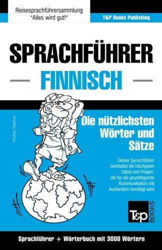 Sprachführer Deutsch-Finnisch und Thematischer Wortschatz mit 3000 Wörtern