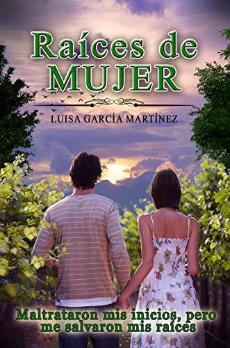 Raíces de Mujer: Novela Romántica Cargada De Misterio Y Traiciones ...