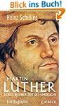 Martin Luther: Rebell in einer Zeit d...