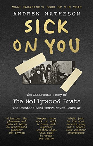 Sick On You: The Disastrous Story of Britain's Great Lost Punk Band (English Edition)