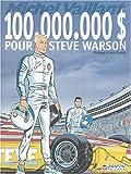 Michel Vaillant, Tome 66 - 100 000 000 $ pour Steve Warson