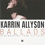 Songtexte von Karrin Allyson - Ballads: Remembering John Coltrane
