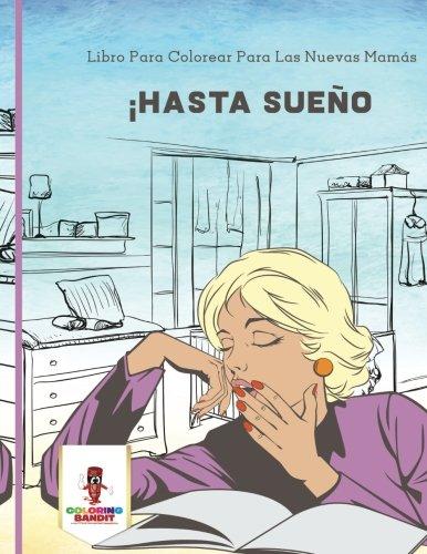 Descargar Libro ¡Hasta Sueño: Libro Para Colorear Para Las Nuevas Mamás de Coloring Bandit