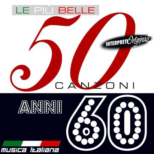 Le Piu' Belle 50 Canzoni Anni 60