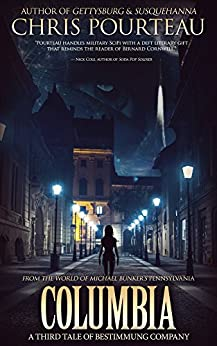 Columbia: A Third Tale of Bestimmung Company (Tales of B-Company Book 3) by [Pourteau, Chris]