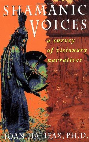 Shamanic Voices: A Survey of Visionary Narratives (Arkana) por Joan Halifax