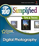 Digital Photography: Top 100 Simplified<sup>®</sup> Tips & Tricks (Toop 100 Simplified Tips & Tricks)