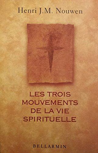 LES TROIS MOUVEMENTS DE LA VIE SPIRITUELLE