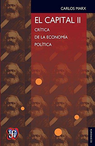 El capital/ The capital: Critica de la economia politica, II/ Political Economy criticism