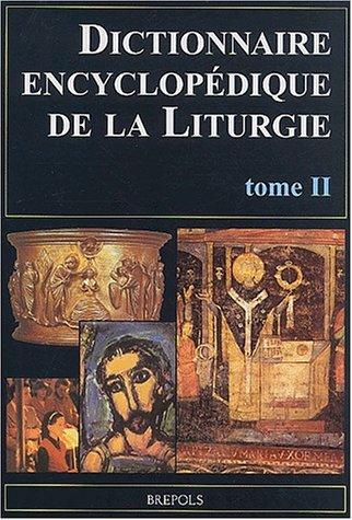 Dictionnaire encyclopédique de la Liturgie. Tome 2, M-Z par Collectif