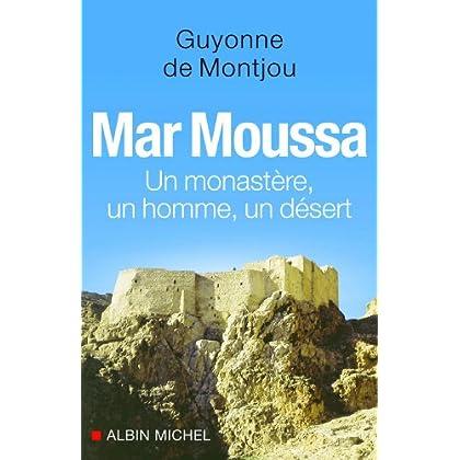 Mar Moussa : Un monastère, un homme, un désert