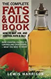Complete Fats and Oils Book: How to Buy, Use and Control Fats and Oils