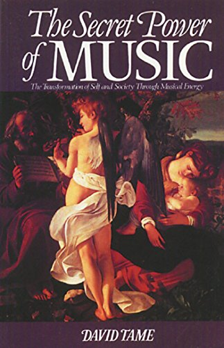 The Secret Power of Music: The Transformation of Self and Society Through Musical Energy