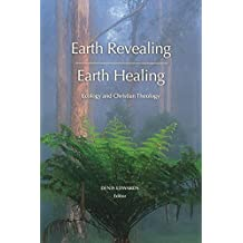 Earth Revealing; Earth Healing: Ecology and Christian Theology