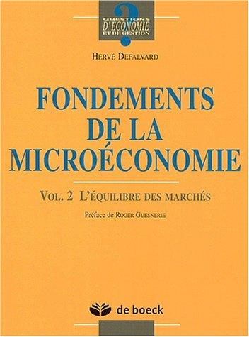 Fondements de la microéconomie. Volume 2, L'équilibre des marchés par Hervé Defalvard