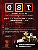 A Student friendly GST Book (Goods and Service Tax)- For Students of CA Intermediate or IPCC/ CWA Intermediate/ CS Executive/ CA Final and Professionals - Applicable for May 2019