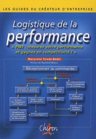 Logistique de la performance : PME, mesurez votre performance et gagnez en compétitivité ! par Maryvonne Tirode-Bédel