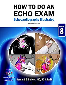 How To Do An Echo Exam: Second Edition (echocardiography Illustrated Book 8) por Bernard Bulwer epub