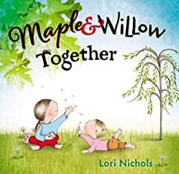 Maple & Willow Together by [Nichols, Lori]