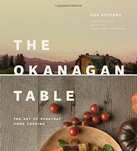 Okanagan Table: The Art of Everyday Home Cooking -
