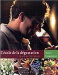 L'Ecole de la d�gustation : Le Vin en...
