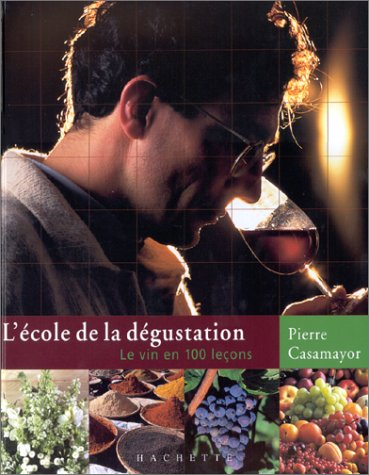 L'école de la dégustation par Pierre Casamayor