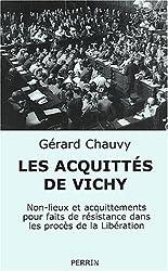 Les acquittés de Vichy : Non-lieux et acquittements pour faits de Résistance