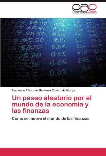 Un paseo aleatorio por el mundo de la economía y las finanzas por Ferna P. Rez De Mendoza Charro De Murga