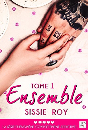 Ensemble - Tome 1 (Désir) par Sissie Roy