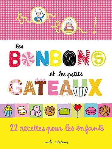 Les bonbons et petits gâteaux : 22 recettes pour les enfants par Marie-Christine Clément