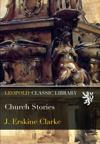Church Stories por J. Erskine Clarke