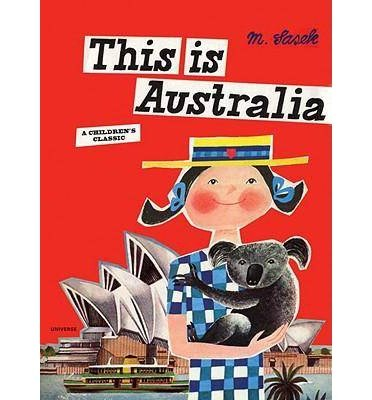 This is Australia by Sasek, Miroslav (2009) Hardcover