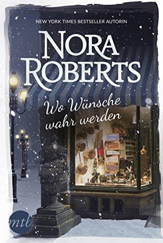 Wo Wünsche wahr werden von [Roberts, Nora]