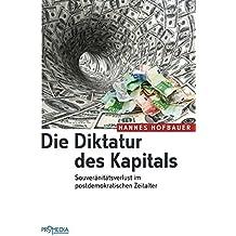 Die Diktatur des Kapitals: Souveränitätsverlust im postdemokratischen Zeitalter
