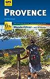 Provence Wanderführer Michael Müller Verlag: 39 Touren mit GPS-kartierten Routen und praktischen Reisetipps (MM-Wandern)