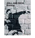 "Wall and Piece by ""Banksy"" ( Author ) ON Nov-03-2005, Hardback"