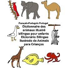Français-Portugais Portugal Dictionnaire des animaux illustré bilingue pour enfants Dicionário Bilingue Ilustrado de Animais para Crianças (FreeBilingualBooks.com)