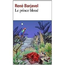 Le prince blessé et autres nouvelles de René Barjavel ( 13 mai 2014 )