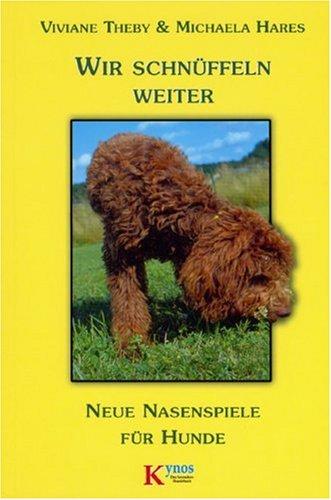 Wir schnüffeln weiter: Neue Nasenspiele für Hunde