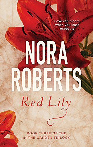 Red Lily: Number 3 in series (In the Garden Trilogy) par Nora Roberts
