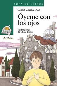 Óyeme con los ojos par Gloria Cecilia Díaz