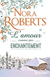 L'amour comme par enchantement: Une romance de Noël cocooning et pleine d'émotions