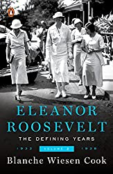 Eleanor Roosevelt: The Defining Years:Volume Two 1933-1938: The Defining Years: 1933-1938 Vol II (Eleanor Roosevelt, 1933-1938)