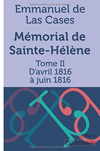 Mmorial de Sainte-Hlne: Tome II - D'avril 1816  juin 1816