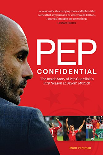Pep Confidential: Inside Pep Guardiola's First Season at Bayern Munich