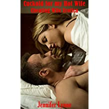 Cuckold for my Hot Wife: Cheating Wife Erotica