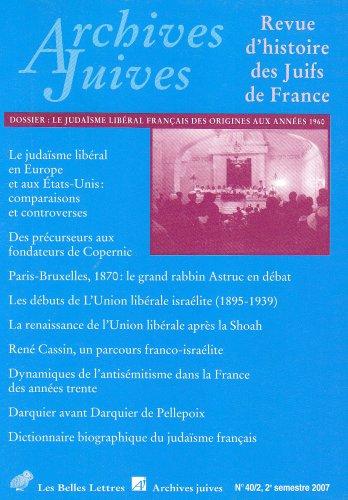 Archives Juives n°40/2: Le judaïsme libéral français des origines aux années 1960